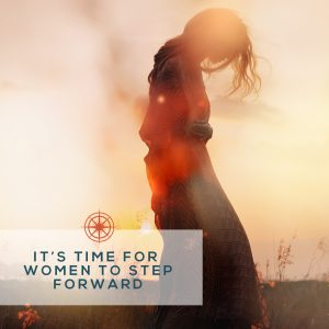 It's time for women step forward